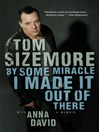 By Some Miracle I Made It Out of There (eBook): A Memoir
